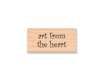 art from the heart~Rubber Stamp~handmade~made by~made with love~original art~just for you~Wood Mounted  (06-30)