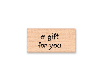 a gift for you - wood mounted rubber stamp
