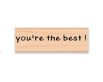 YOU'RE the BEST ! - wood mounted rubber stamp (mcrs 06-15)