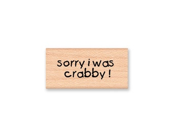 SORRY I Was CRABBY - Wood Mounted Rubber Stamp (mcrs 07-23)