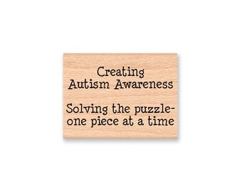 CREATING AUTISM AWARENESS - Solving the Puzzle - One Piece at a Time - Wood Mounted Rubber Stamp (mcrs 12-41)