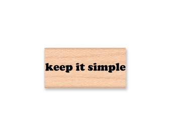 KEEP IT SIMPLE - Wood Mounted Rubber Stamp (mcrs 10-11)