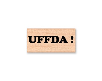 UFFDA ! - Wood Mounted Rubber Stamp (mcrs 10-13)