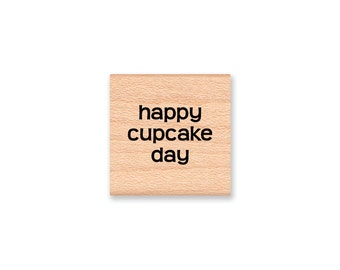 HAPPY CUPCAKE DAY - Wood Mounted Rubber Stamp (mcrs 09-28)
