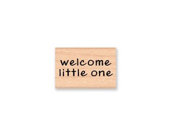WELCOME LITTLE ONE - Wood Mounted Rubber Stamp (mcrs 12-21)