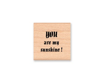 YOU ARE My SUNSHINE ! - Wood Mounted Rubber Stamp (mcrs 12-36)