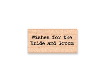 Wishes for the Bride and Groom -  wood mounted rubber stamp