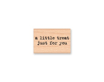 a little treat just for you -  wood mounted rubber stamp