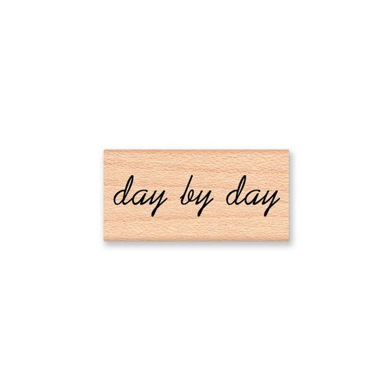 DAY BY DAY - wood mounted rubber stamp (mcrs 06-21)