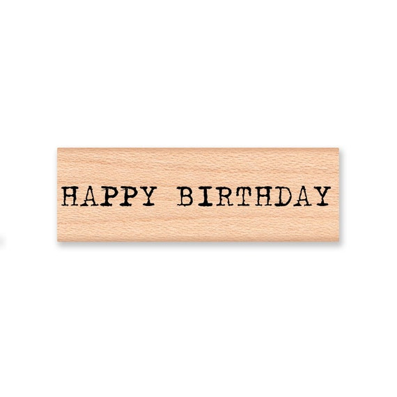 HAPPY BIRTHDAY - Wood Mounted Rubber Stamp (mcrs 07-04)