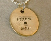 I Believe In Angels - Brass Pendant, it comes with your choice of chain