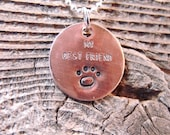 My Best Friend - Copper Pendant, it comes with your choice of chain