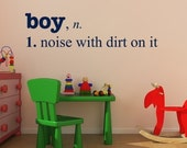 Boy with Dirt definition, noise with dirt on it  LARGE sticker, boys room, nursery decor, boys room decal, playroom decor, vinyl wall quote