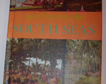 1965 Let's Travel in the South Seas Vintage Book