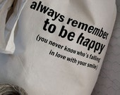 Cotton tote bag - Quote Tote - Always remember to be happy