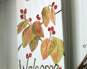 Painted Sign Welcome Autumn Dogwood Leaves Red Berries Recycled Cedar