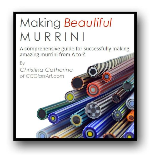 eBook MAKING MURRINI Lampwork Tutorial - 100 Color Photos 50 pg PDF - Comprehensive guide for successfully making amazing complex murrini