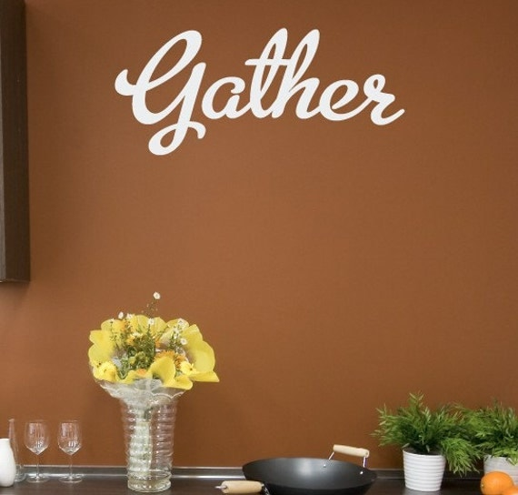 Gather Vinyl Wall Decal - Kitchen - Dining Room