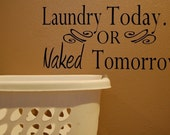 Large Laundry Today Or Naked Tomorrow Vinyl Decal