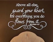 Scripture Vinyl Wall Decals - Above all else guard your heart Proverb 4 23 22h x 32w QT0214 - openheartcreations