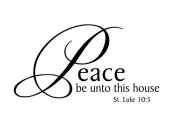 Christian Vinyl Wall Decal - Peace Be Unto This House - Scripture Verse Wall Quote Decal 12h x 22w QT0038