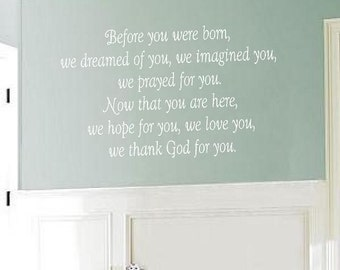 Before You Were Born We Dreamed of You Wall Decal - Baby Nursery Girl Boy Poem Quote Saying 22h x 36w BA0155