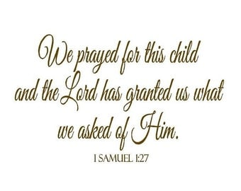 """We Prayed for This Child Wall Decal - Scripture Bible Verse Vinyl Wall Lettering for Baby Nursery 1 Samuel 1 27 22""""h x 36""""w BA0033"""
