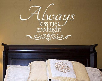 Always Kiss Me Goodnight Wall Decal - Love Vinyl Wall Decal Lettering Quotes - 22H x 32W QT0177