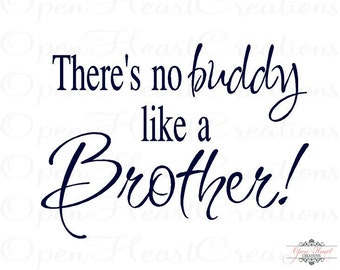 Brother Wall Decals - Theres No Buddy Like a Brother Vinyl Wall Quote 16H X 22W Ba0166