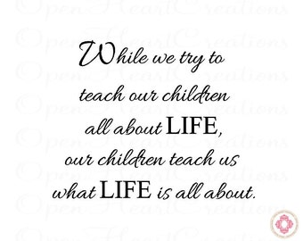 While We Try to Teach Our Children About Life Vinyl Wall Decal Lettering - Teacher Classroom Inspirational Wall Quote 22H x 28W QT0229