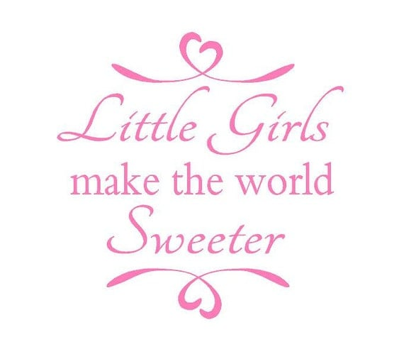 Little Girls Make The World Sweeter Wall Decal Sisters Play