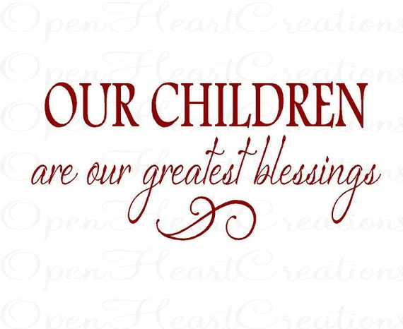 Wall Quotes - Our Children Are Our Greatest Blessings - Inspirational Christian Vinyl Wall Decal 12H X 22W Qt0167