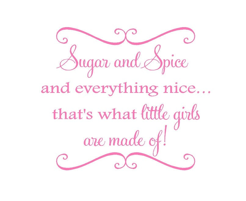 Nice Quotes For Baby Girl: Sugar And Spice And Everything Nice Vinyl Wall Decal Baby