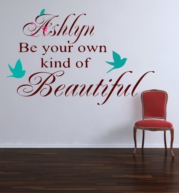 Be Your Own Kind Wall Decal Quote- Nursery Decor- Inspirational Quote- Bedroom Decor- Wall Decal Girls Room - Girls Wall Decals - Sticker
