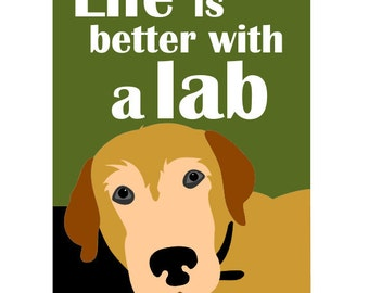 Life is Better with a Lab Art Print Wall Decor 5 x 7 print matted to fit an 8 x 10 frame