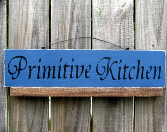 Kitchen Sign, Primitive Kitchen, Painted Wood, Kitchen Decor, Dining Room Sign, Country Kitchen, Primitive, Rustic, Blue, Black
