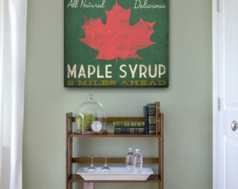 VERMONT MAPLE SYRUP -  Rustic Road Sign -  Graphic Art Canvas Wall Art Sign Vintage Style
