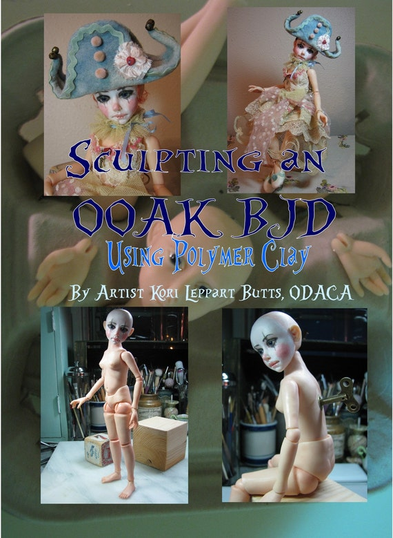 Tutorial CD-Sculpting an ooak BJD using Polymer Clay by Kori Leppart,ODACA