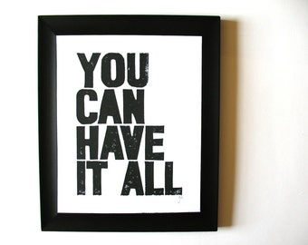 LINOCUT PRINT - You can have it all BLACK letterpress typography poster 8x10