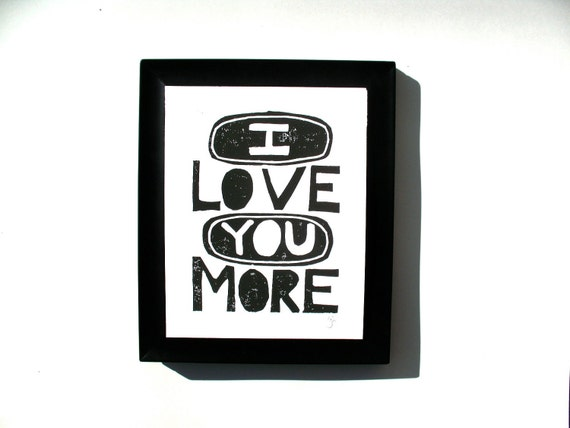 LINOCUT PRINT - I love you more 8x10 black linocut typography valentine poster