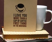 I Love You More Than Coffee Valentines Day Card