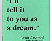 I'll tell it to you as a dream: poems & stories of pure romance