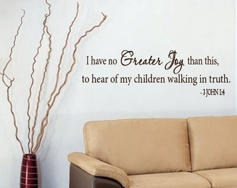 Wall Decal I Have No Greater Joy Children Walk in Truth SCRIPTURE Vinyl Wall Art Decals  LARGE