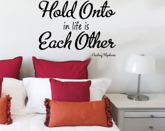 Wall Decal Audrey Hepburn The best thing to Hold Onto in life is Each Other
