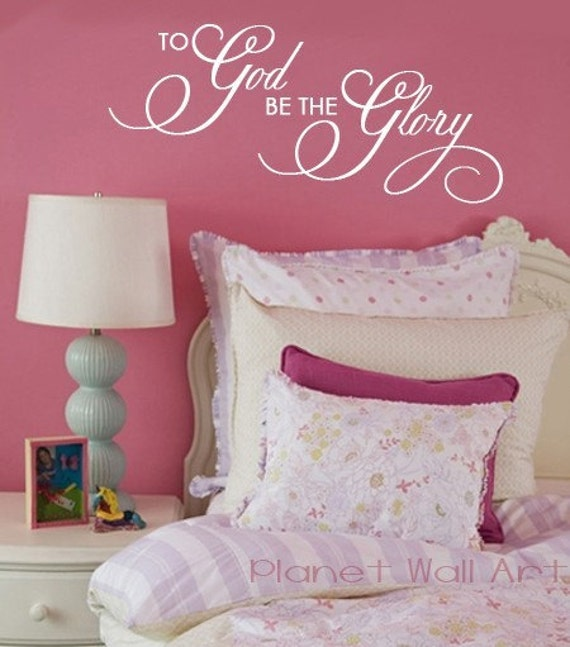 Wall Decal To GOD be the GLORY   Scripture Decal