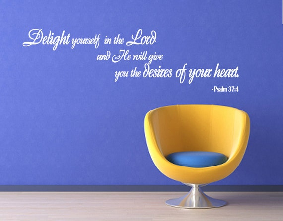 Scripture Wall Decal Delight Yourself in the Lord .. PSALM  LARGE Vinyl Wall Quote Art Sign Verse