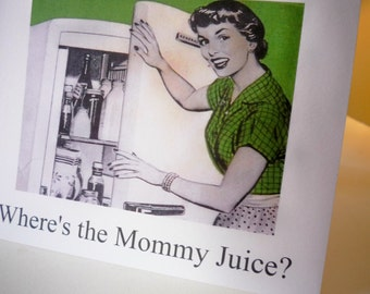 Where's the Mommy Juice - Notecard and envelope - 1950s lifestyle