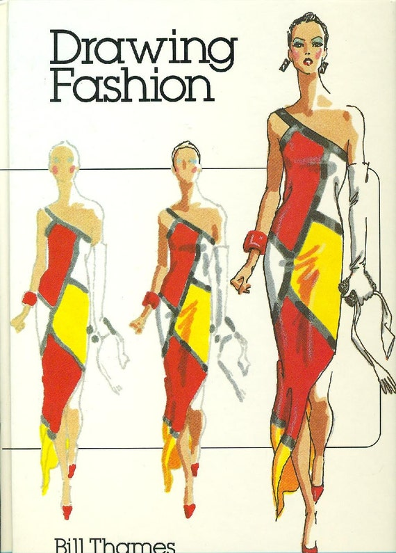 DRAWING FASHION By Bill Thames - The Best Fashion Illustration Drawing Book Ever - HTF