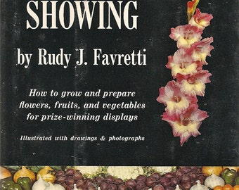 Growing for Showing by Rudy J. Favretti (1961) Hardbound
