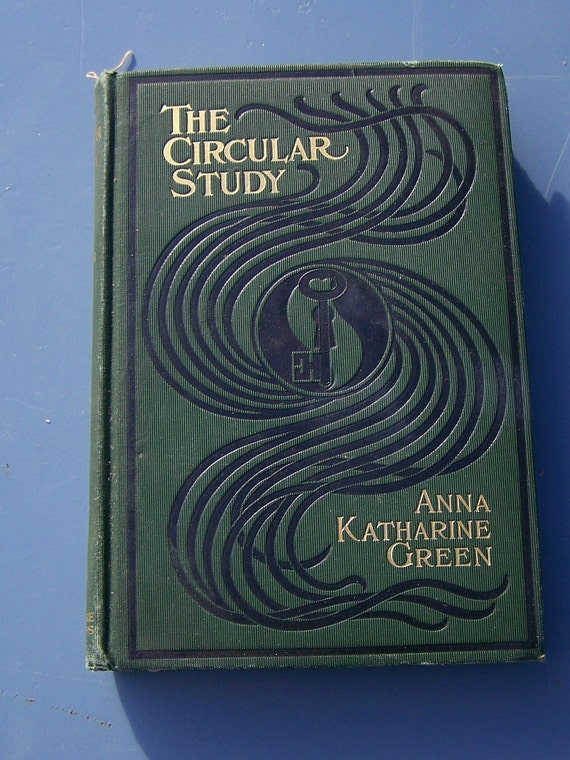 The Circular Study. First Edition. Mystery Novel by Anna Katherine Green 1900. Antique Book. SALE